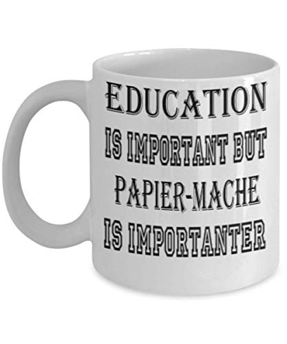 Awesome Papier-Mache Gifts 11oz Coffee Mug - Edication Is Important - Best Inspirational Gifts and Sarcasm Hobbies Lover]()