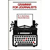 Grammar for Journalists, Callihan, E. L., 0801968232