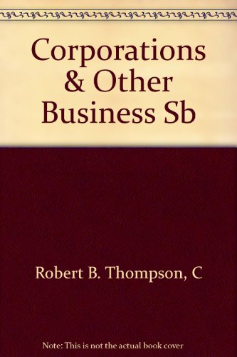 Corporations and Other Business Associations: Selected Statutes, Rules, and Forms, 2001 Supplement ()