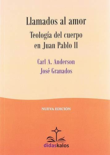Llamados al amor (Didaskalos) por Carl Albert Anderson,Granados García, José