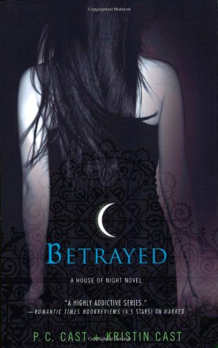 Betrayed - Book #2 of the House of Night