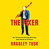 The Fixer: My Adventures Saving Startups from Death by Politics