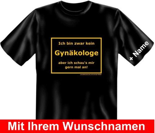 T-Shirt mit Wunschname - Bin zwar kein Gynäkologe - Aber ich schau es mir an - Lustiges Sprüche Shirt als Geschenk für Leute mit Humor - NEU mit persönlichem Namen