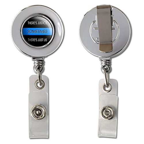 Thin Blue Line - Sometimes Justice Just Us - Police Policemen Retractable Reel Chrome Badge ID Card Holder Clip