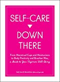 Self-Care Down There: From Menstrual Cups and