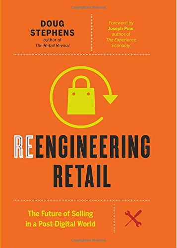 Reengineering Retail: The Future of Selling in a Post-Digital World - Future Industries