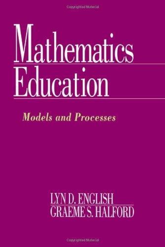 Mathematics Education: Models and Processes
