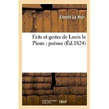 FAITS ET GESTES DE LOUIS LE PIEUX  ED 1824