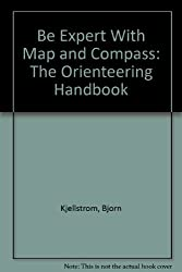 Be Expert With Map and Compass: The Orienteering Handbook