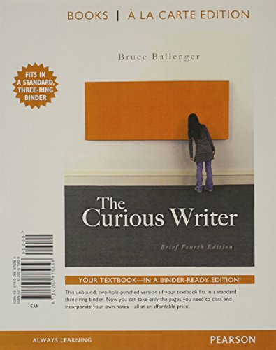 The Curious Writer: Brief Edition, Books a la Carte Edition (4th Edition)