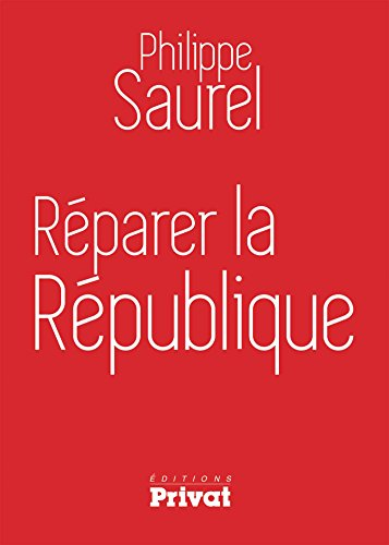 Réparer la République (SOCIETE ET ACTU) (French Edition)