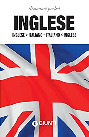 Dizionario inglese. Inglese- italiano, italiano-inglese (Italian ...