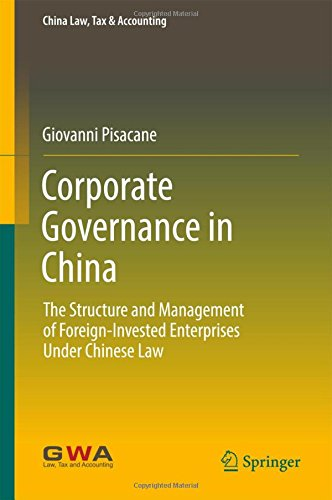 Corporate Governance in China: The Structure and Management of Foreign-Invested Enterprises Under Chinese Law (China Law, Tax & Accounting)