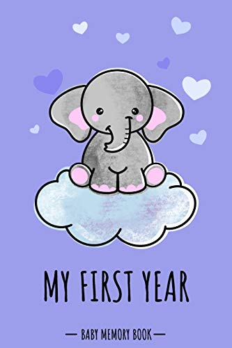My First Year Baby Memory Book: Elephant Cute Kawaii - A Modern Memory Book for Baby Boy. Baby Memory Book to Fill In, Baby Journal for the First ... Shower / Baptism / Babyparty / Push Present