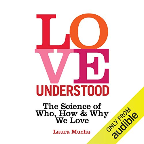 Pdf Self-Help Love Understood: The Science of Who, How and Why We Love
