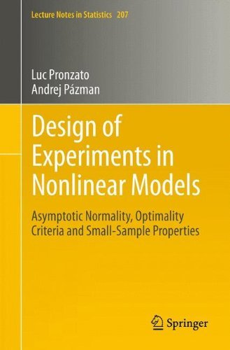 Design of Experiments in Nonlinear Models: Asymptotic Normality, Optimality Criteria and Small-Sample Properties: Volume