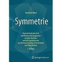 Symmetrie: Ergänzt durch den Text,Symmetry and Congruence' aus dem Nachlass und mit Kommentaren von Domenico Giulini, Erhard Scholz und Klaus Volkert