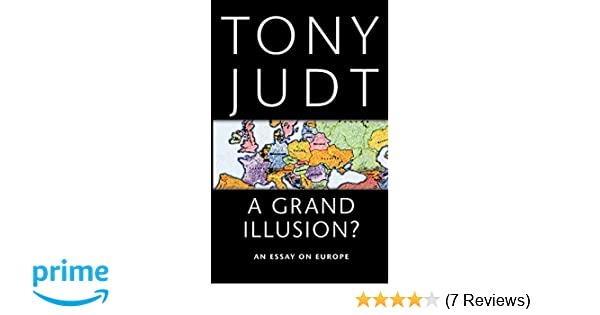 tony judt a grand illusion an essay on europe
