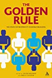 The Golden Rule : The Ethics of Reciprocity in World Religions, Neusner, Jacob, 1847062962