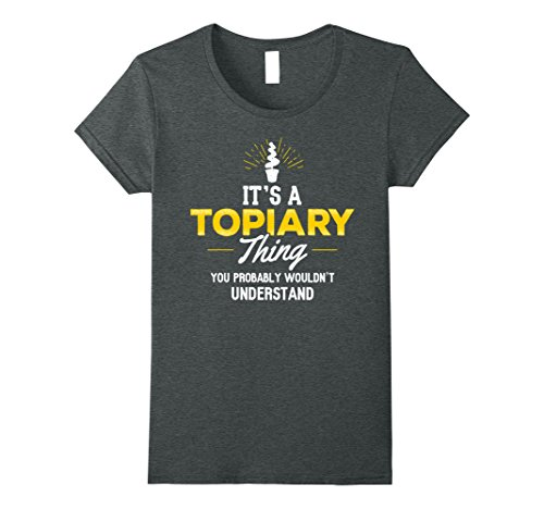 Womens Topiary T-Shirt Gift - You Wouldn't Understand! Small Dark Heather