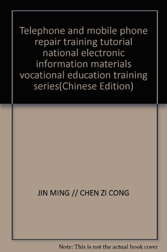 Telephone and mobile phone repair training tutorial national electronic information materials vocational education training series(Chinese Edition) by JIN MING // CHEN ZI CONG (2000-01-01) Paperback