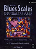 The Blues Scales: Essential Tools for Jazz Improvising