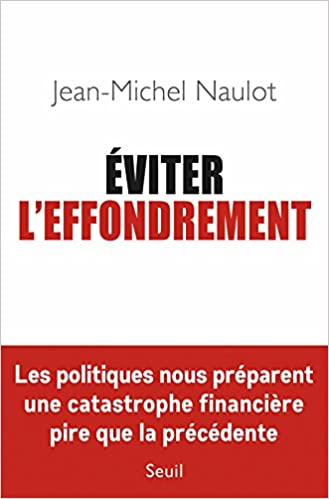 Eviter l'effondrement - Jean-michel Naulot