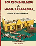 img - for Scratchbuilding for Model Railroaders: Craftsman Techniques Made Simple book / textbook / text book