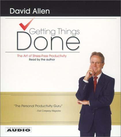 Getting Things Done: The Art Of Stress-Free Productivity by Allen, David (Abridged Edition) (David Allen Audio)