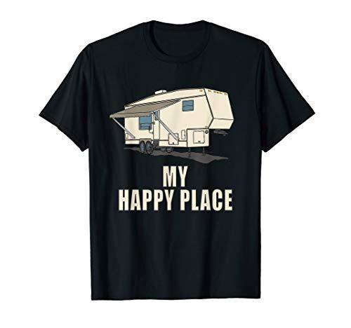 5th wheel shirt MY HAPPY PLACE Fifth Wheel Camper T-shirt