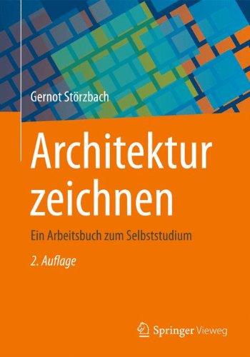 Architektur zeichnen: Ein Arbeitsbuch zum Selbststudium  [Storzbach, Gernot] (Tapa Dura)