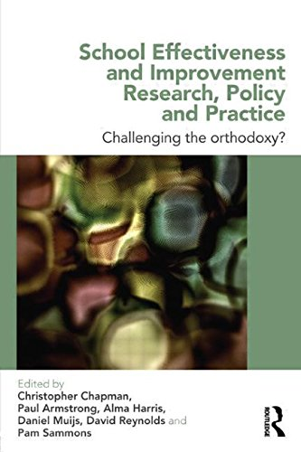 School Effectiveness and Improvement Research, Policy and Practice: New perspectives to challenge the orthodoxy