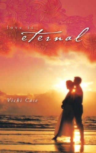 Book: Love Is Eternal by Vicki Case
