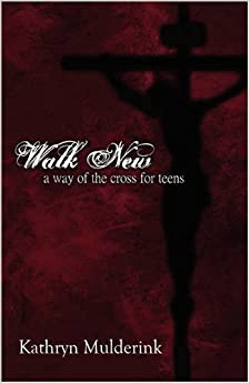 Book Walk New: A Way of the Cross for Teens