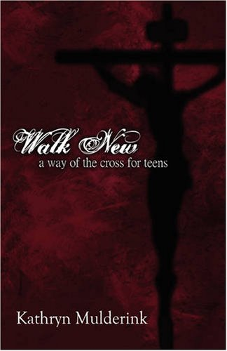 Walk New: A Way of the Cross for Teens pdf epub