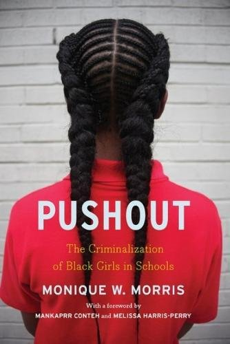 Push Out: The Criminalization of Black Girls in Schools_Best Online Resources & Books to Help Kids Process Everything Happening in 2020