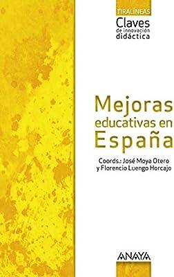 Mejoras educativas en España. - 9788469828656: Amazon.es: Luengo Horcajo, Florencio, Moya Otero, José: Libros