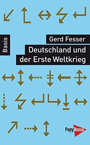 Deutschland und der Erste Weltkrieg. Basiswissen Politik/Geschichte/Ökonomie