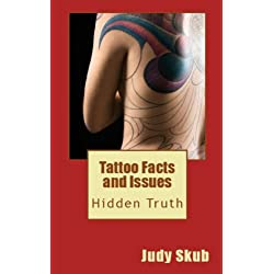 Tattoo Facts and Issues: Hidden Truth
