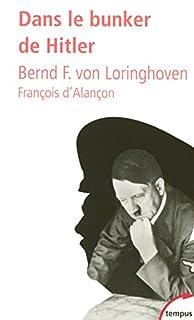 Dans le bunker de Hitler : 23 juillet 1944-29 avril 1945, Freytag von Loringhoven, Bernd