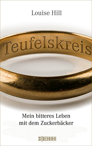 Teufelskreis: Mein bitteres Leben mit dem Zuckerbäcker (German Edition)