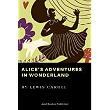 Alice's Adventures in Wonderland (Annotated with study guide) (English Edition)