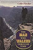 The Man Who Walked Through Time, Colin Fletcher, 0394435362