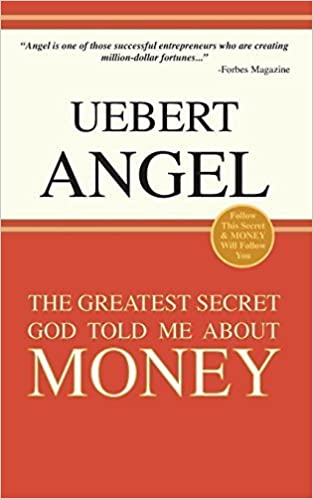 Book THE GREATEST SECRET GOD TOLD ME ABOUT MONEY by UEBERT ANGEL (2015-02-24)