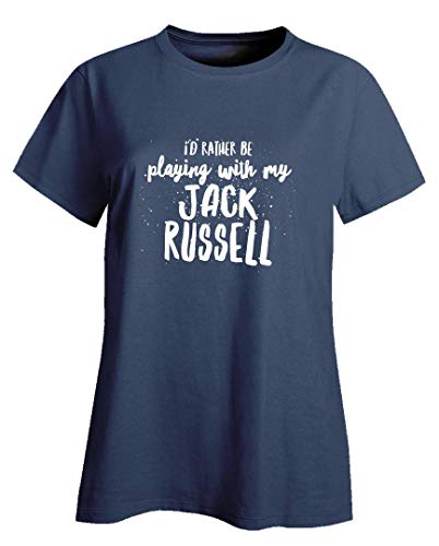 (Jack Russell Terrier Ladies T-Shirt - I'd Rather Be Playing with My - Gift for Animal Lover Navy)