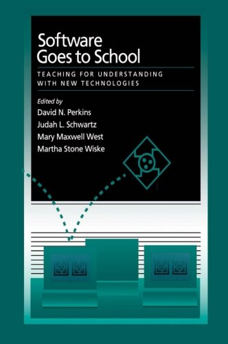 Software Goes to School: Teaching for Understanding with New Technology