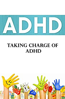 OF ADHD TAKING CHARGE