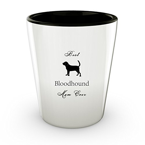 Bloodhound Dog - Best Mom - Shot Glass - Perfect Gift For Birthday, Christmass & Special Occasions - (Bloodhound Dog Costume)