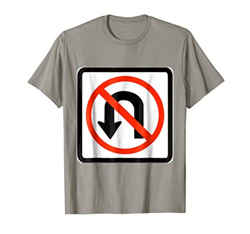 No U Turn Sign Simple Easy Halloween Costume T-Shirt ()