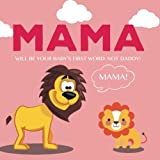 img - for MAMA Will Be Your Baby's First Word: Not DADDY book / textbook / text book